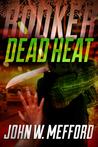 Dead Heat by John W. Mefford