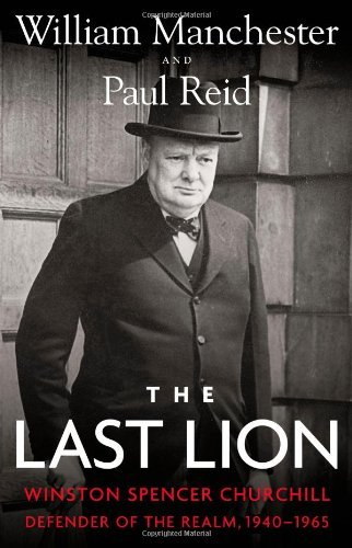 The Last Lion: Winston Spencer Churchill: Defender of the Realm, 1940-1965 (The Last Lion, #3)
