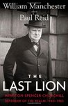 The Last Lion 3: Winston Spencer Churchill: Defender of the Realm, 1940-1965 (The Last Lion, #3)