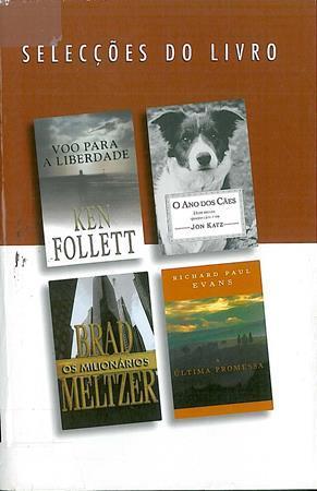 Selecções do Livro: Voo Para a Liberdade / O Ano dos Cães / Os Milionários / A Última Promessa