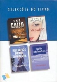 Selecções do Livro: Um Único Tiro / Mosaico / Insanidade Mental Temporária / Para Além do Horizonte Branco