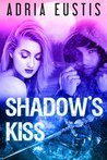 Shadow's Kiss: Blood, Lust and Magic