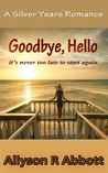Goodbye, Hello; It's never too late to start again