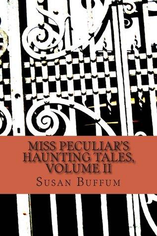Miss Peculiar's Haunting Tales, Volume II