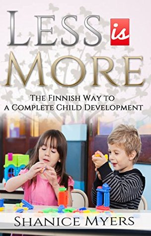 Less is More -The Finnish Way to a Complete Child Development