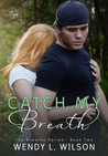 Catch My Breath (Breathe, #2)