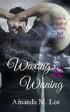 Waxing & Waning (Covenant College, #4)