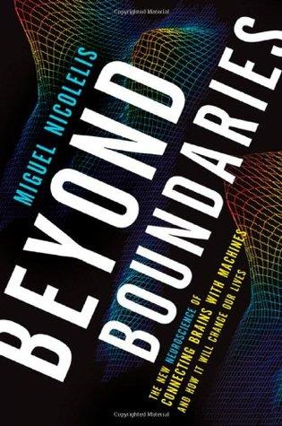 Beyond Boundaries by Miguel Nicolelis