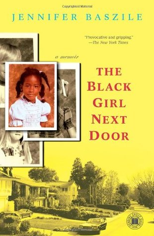 The Black Girl Next Door by Jennifer Baszile