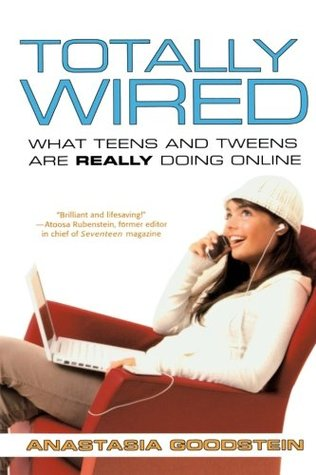 Totally Wired: What Teens and Tweens Are Really Doing Online by ...