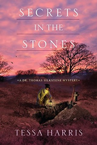 Secrets In The Stones Dr Thomas Silkstone 6 By Tessa Harris