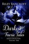 Darkest Faerie Tales: Series Collection, Volume One