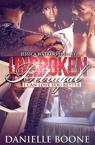 Unspoken Betrayal: I Can Love You Better