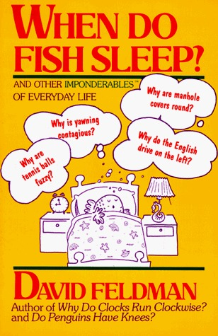 when-do-fish-sleep-and-other-imponderables-of-everyday-life