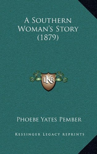 A Southern Woman's Story (1879)