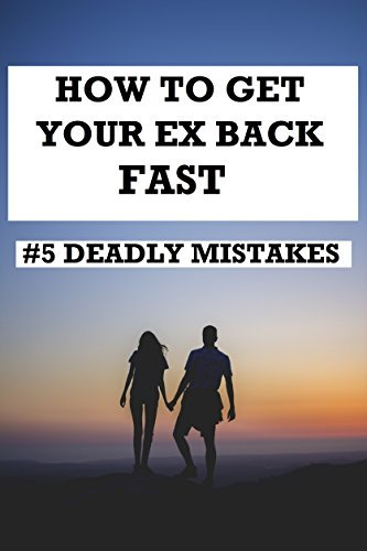 Get Your Ex Back: A Strategy To Win Back Your Ex. Including 5 Deadly Mistakes You Should Never Make. Win Your Wife Back. Divorce.: Get Your Ex Back Fast. How To Win Your Ex Back.