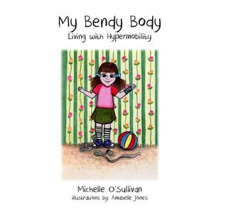My Bendy Body: Living with Hypermobility