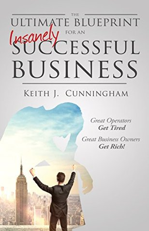 The ultimate blueprint for an insanely successful business by keith 19294922 malvernweather Choice Image