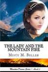 The Lady and the Mountain Fire (Mountain Dreams, #3)