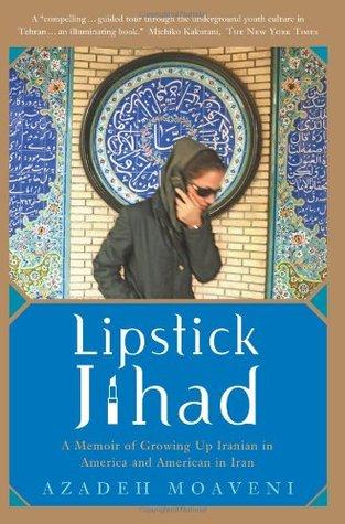 Lipstick Jihad by Azadeh Moaveni
