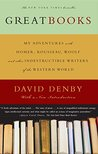 Great Books: My Adventures with Homer, Rousseau, Woolf, and Other Indestructible Writers of the Western World