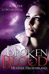 Broken Blood by Heather Hildenbrand