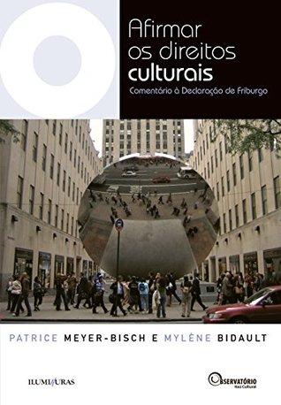 Afirmar os Direitos Culturais: Comentário à Declaração de Friburgo