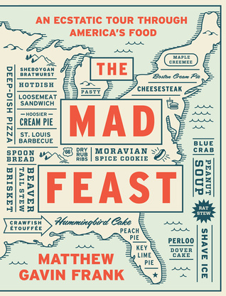 The Mad Feast: An Ecstatic Tour through Americas Food