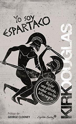 Yo soy Espartaco: Rodar una película, acabar con las listas negras