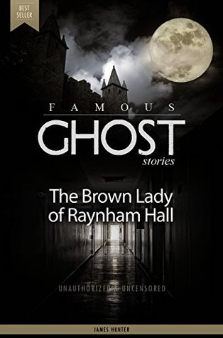 The Brown Lady of Raynham Hall - The Famous Ghost Stories (Deluxe Edition with Videos)