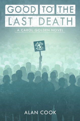 Good to the Last Death (Carol Golden, #5)