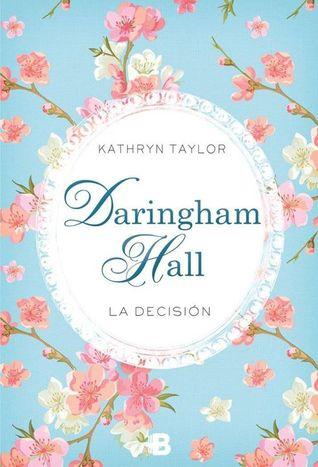 La Decisión (Daringham Hall, #2)