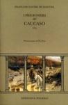 I prigionieri del Caucaso