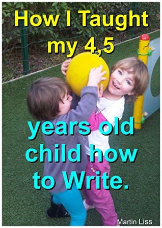 How I Taught my 4,5 years old child how to Write.: Simple work sheet for children teaching for practice writing at home