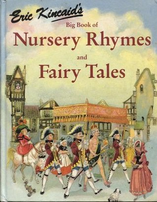 Eric Kincaid S Book Of Nursery Rhymes And Fairy Tales By
