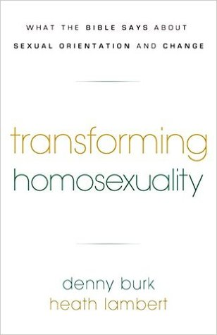 Transforming Homosexuality by Denny Burk