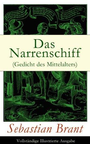 Das Narrenschiff (Gedicht des Mittelalters) - Vollständige Illustrierte Ausgabe