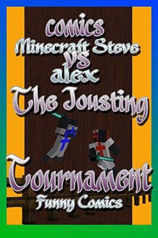 Comics: Minecraft Steve Vs Alex - The Jousting Tournament (Minecraft Comics Book 2)