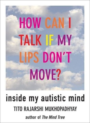 How Can I Talk If My Lips Don't Move by Tito Rajarshi Mukhopadhyay