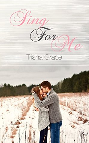 Sing For Me: A Contemporary Sweet Romance