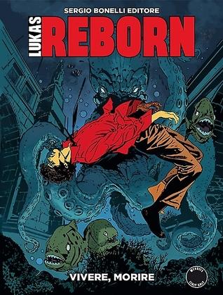 Lukas Reborn n. 6: Vivere, Morire