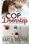 Cop On Her Doorstep (True Love In Uniform, #1)
