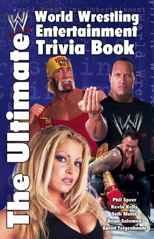 the-ultimate-world-wrestling-entertainment-trivia-book-the-ultimate-wwe-trivia-book