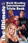 The Ultimate World Wrestling Entertainment Trivia Book by Aaron Feigenbaum