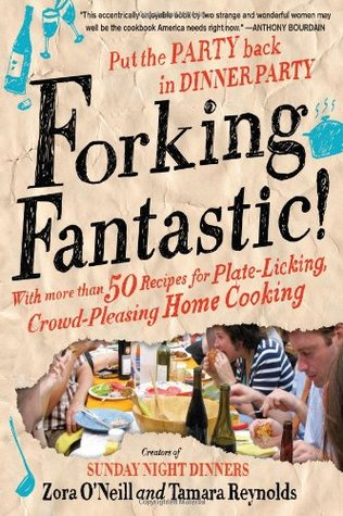 Forking Fantastic!: Put the Party Back in Dinner Party