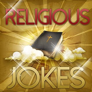 Religious Jokes: Funny Jokes, Puns, Humor, and Comedy about Religions