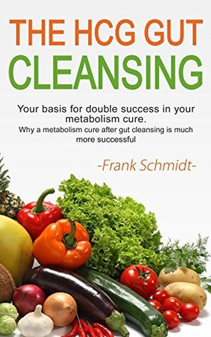 The HCG Gut Cleansing: Your basis for double success in your metabolism cure. - Why a metabolism cure after intestinal cleansing is much more successful.
