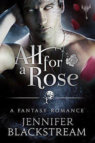 All for a Rose (The Blood Realm #1) by Jennifer Blackstream