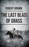 The Last Blade Of Grass (The Last Blade Of Grass #1)