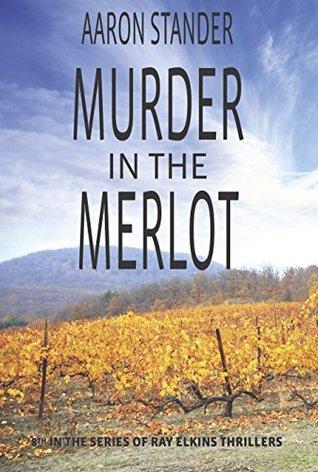 Murder in the Merlot (Ray Elkins Thrillers #8)